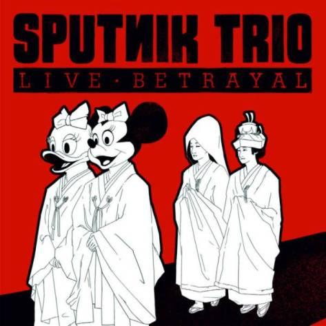 Sputnik-Trio_Life-Betrayal_Sentencia-Records_2016